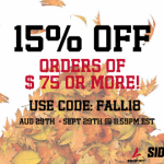 15% off orders of $75 or more! Use code: FALL18 between August 29th and September 29th at 11:59 PMEST
